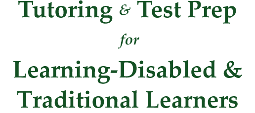 Tutoring and test preparation services for students with learning disabilities and non-traditional students